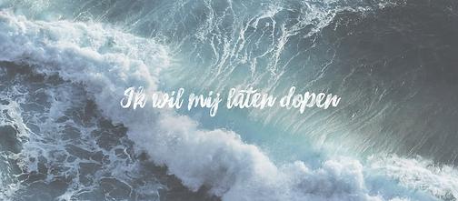 Ik wil mij laten dopen