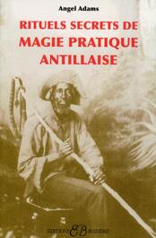 Rituels secrets de magie pratique antillaise