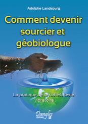 Comment devenir sourcier et géobiologue