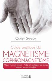 Guide pratique de magnétisme Sophromagnétisme