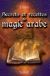 Secrets et recettes de magie arabe