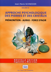 Prémonition - Auras - Force d'agir - Approche psychologique des pierres et des c