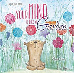 Your Mind is like a garden.jpg