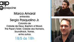 @aipcine - Marco Amaral entrevista o Colorista, Sergio Pasqualino Jr. - 18/5 18h