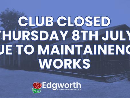 Club Closed Thurs 8th July