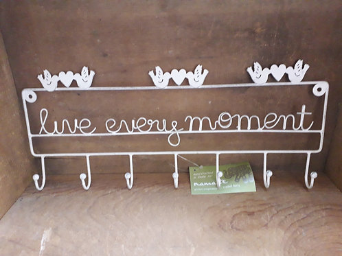 Live every moment sign