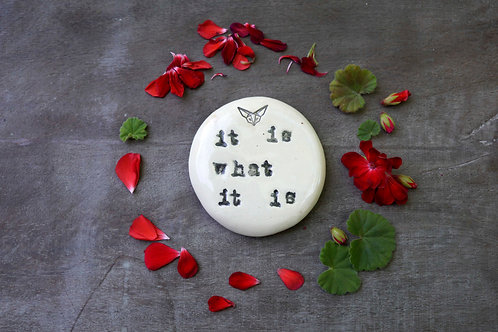 It Is What It Is ceramic magnet