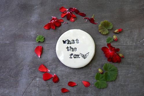 What the Fox ceramic magnet