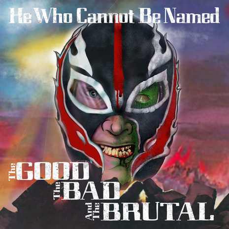 """HeWhoCannotBeNamed """"The Good The Bad And The Brutal"""" LP"""