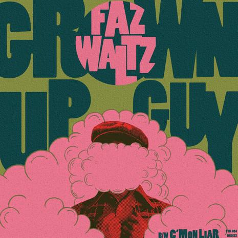 """Faz Waltz """"Grown Up Guy"""" 7"""""""