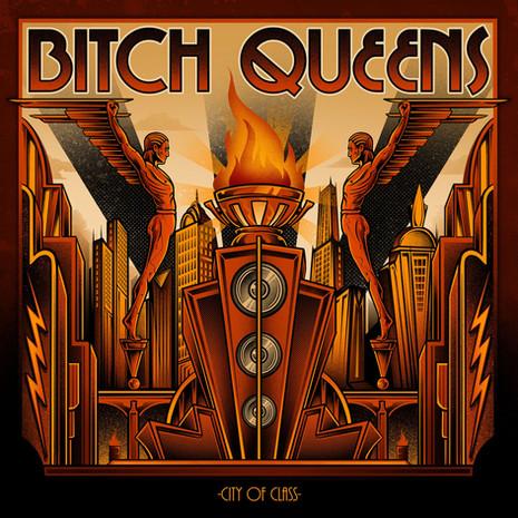 "Bitch Queens ""City Of Class"" LP"