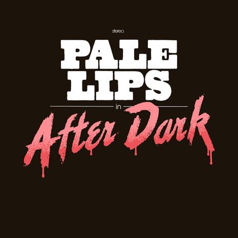 """Pale Lips """"After Dark"""" LP"""