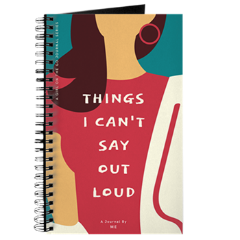 Things I Can't Say Out Loud Journal