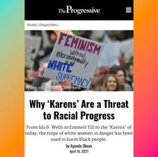 The Progressive OpEd: Why Karens Are a Threat to Racial Progress