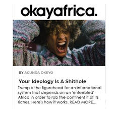 Okay Africa OpEd: Your Ideology Is A Shithole