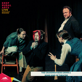 THEATRE: The Grandmothers Grimm, Some Kind of Theatre