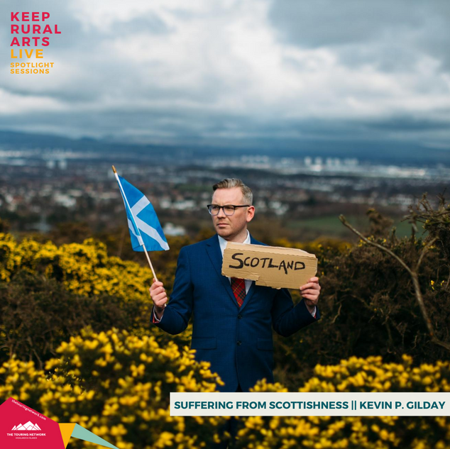 COMEDY: Suffering from Scottishness, Kevin P. Gilday
