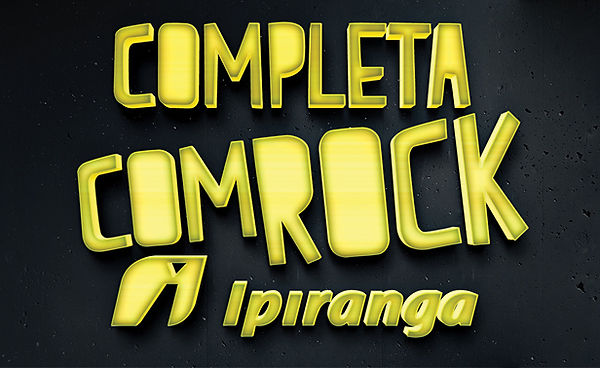 Campanha Completa com Rock Ipiranga