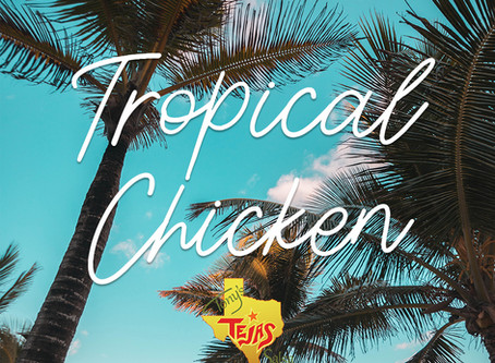 Tropical Tejas Chicken