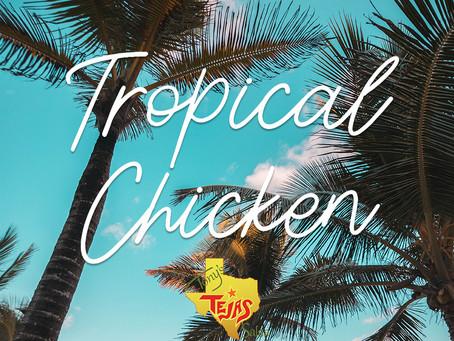 Tropical Tejas Chicken