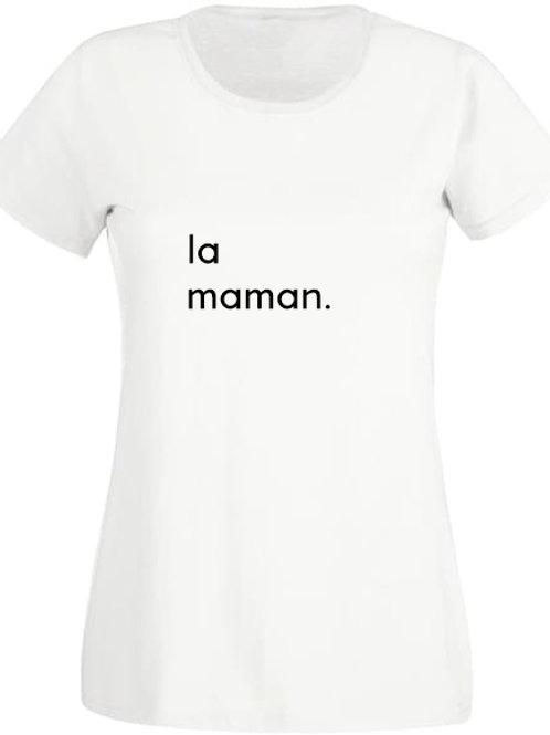 "Tee-Shirt Femme ""LA MAMAN."""
