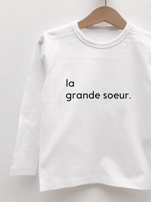 Tee-Shirt Manches Longues « LA GRANDE SOEUR. »