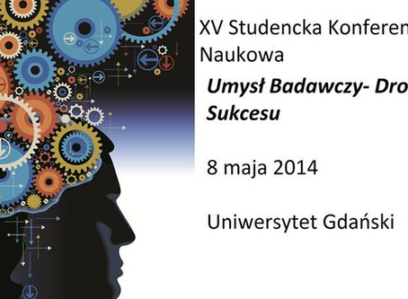 """XV Studencka Konferencja KNP ANIMA """"Umysł Badawczy- Droga do Sukcesu"""""""