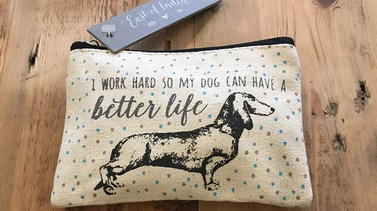 I work so hard my dog can have a better life (East of India Purse)