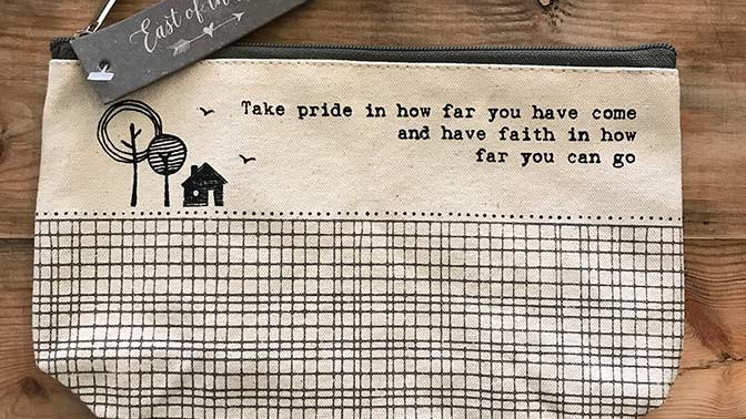 Take pride in how far you have come... (East of India Cosmetic Bag)