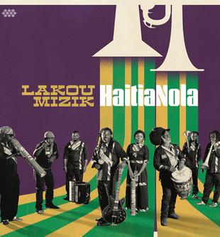 HAITI: HaitiaNola - Lakou Mizik