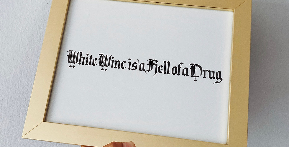 White Wine is a Hell of a Drug