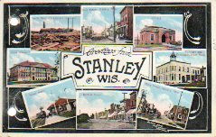 Multiview postcard of Stanley, WI, featuring various town buildings.