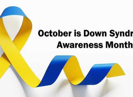 Did you know October is Downs Syndrome Awareness Month