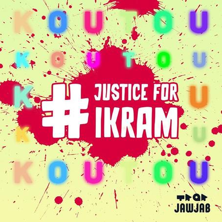 KoutouKoutou - #JusticeForIkram