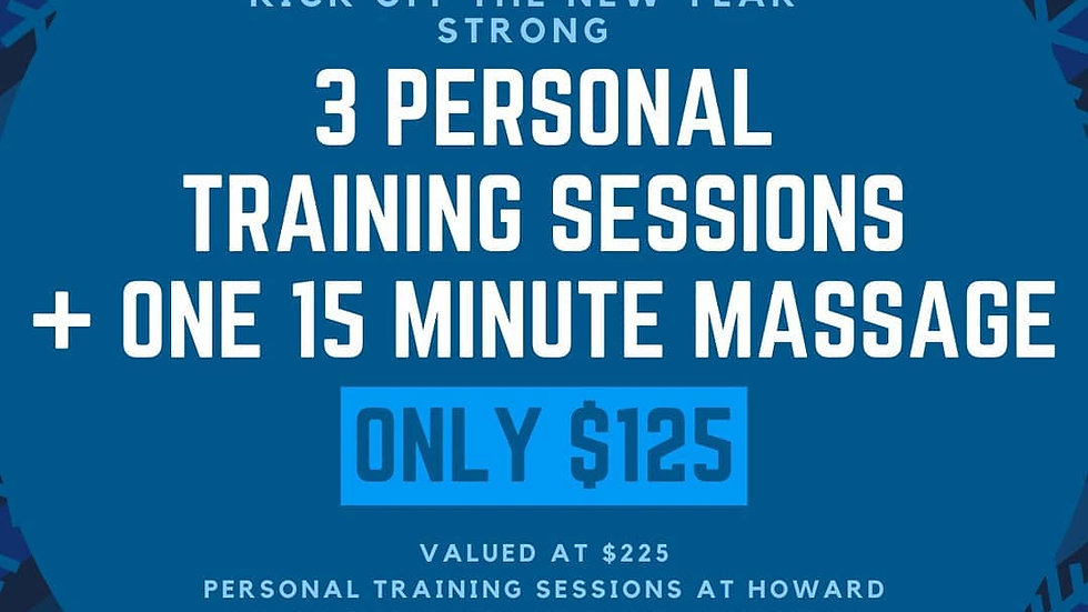 3 PERSONAL TRAINING SESSIONS + 15 MINUTE MASSAGE