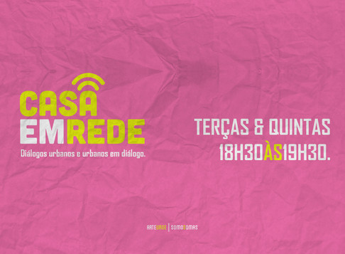 CasaEmRede | Programação ao vivo no instagram durante a quarententa