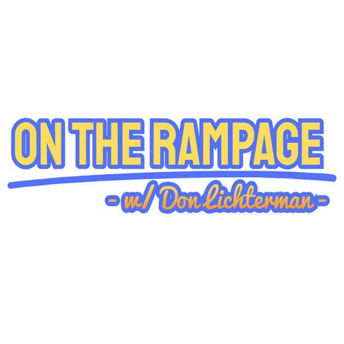 On The Rampage w/ Don Lichterman, Ocy, Outpost, Tom Hardy, James Bond, Lindsey Graham, Jesus Christ!