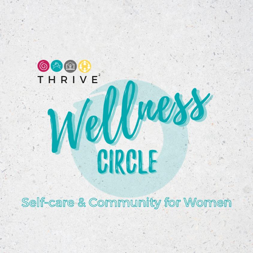 🌀 THRIVE Wellness Circle #1