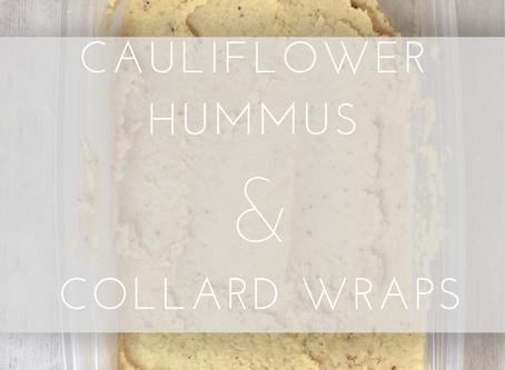 Cauliflower Hummus + Collard Wraps