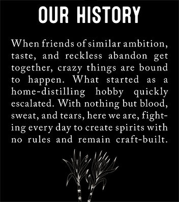 history live free drink naked unbound unrestrained uninhibited friends home-distilling craft-built blood sweat tears