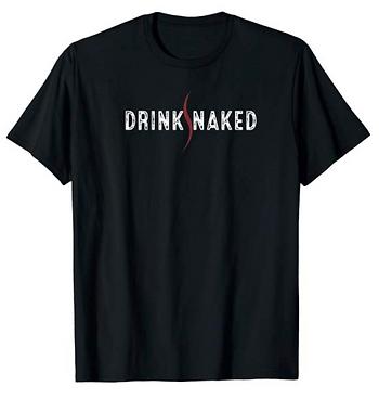 Drink Naked Shirt Merch Naked Spirits