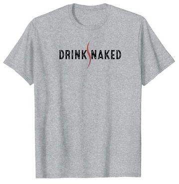 Drink Naked Grey Shirt Merch Naked Spirits St Louis Brentwood