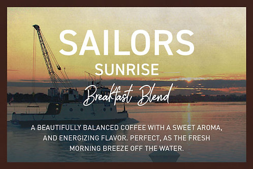 Sailors Sunrise (Breakfast Blend)