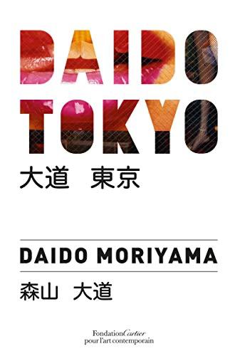 Daido Tokyo - Daido Moriyama