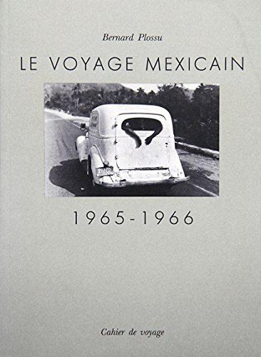 Le voyage mexicain, 1965-1966 - Bernard Plossu