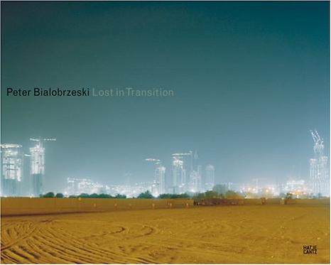 Lost in Transition - Peter Bialobrzeski