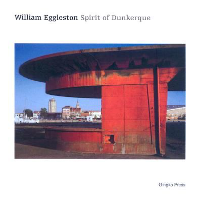 SPITIT OF DUNKERQUE - William Eggleston