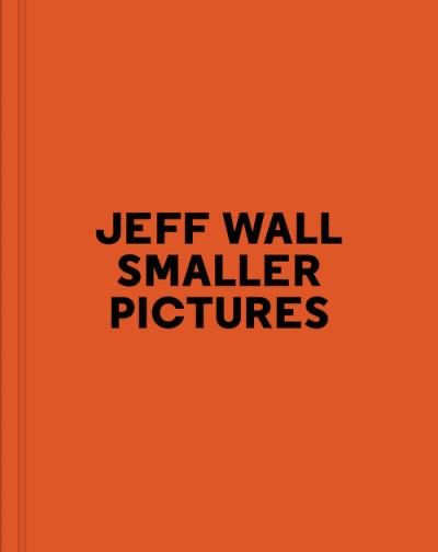 Smaller pictures - Jeff Wall
