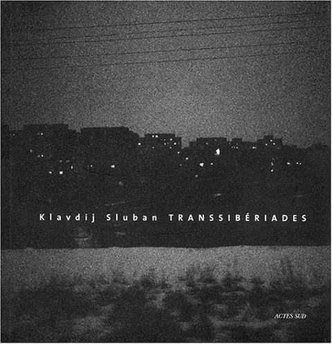 TRANSSIBERIADES-Klavdij Sluban