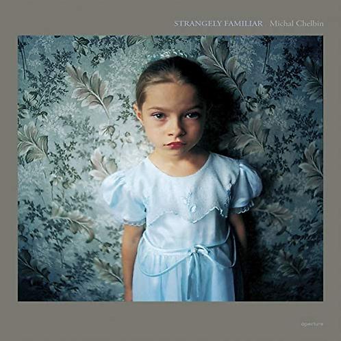 Strangely Familiar -  Michal Chelbin